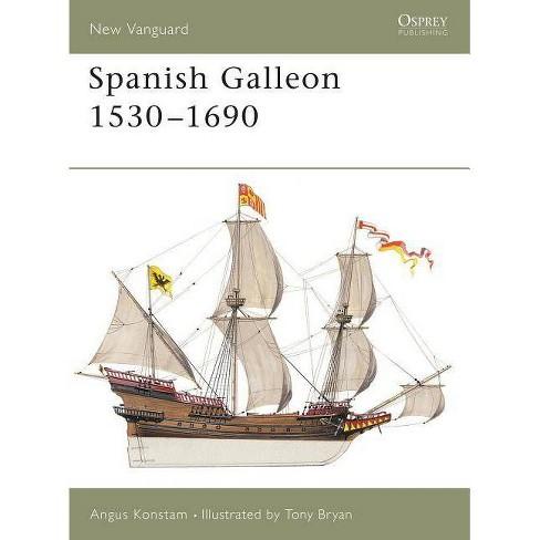 Spanish Galleon 1530-1690 - (New Vanguard) by  Angus Konstam (Paperback) - image 1 of 1