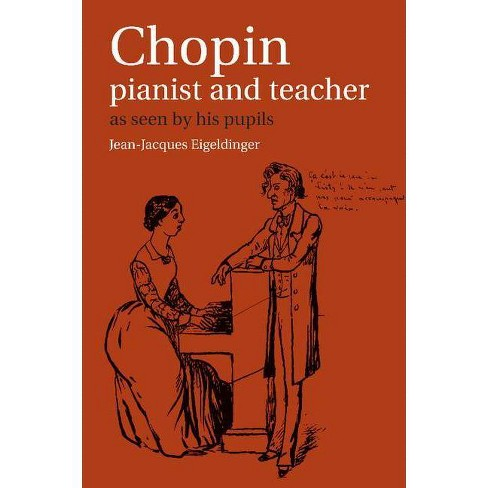 Chopin - (As Seen by His Pupils) 3rd Edition,Annotated by  Jean Jacques Eigeldinger (Paperback) - image 1 of 1