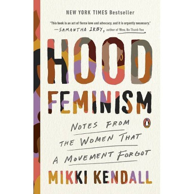 Hood Feminism: Notes from the Women That a Movement Forgot by Mikki Kendall (Paperback)