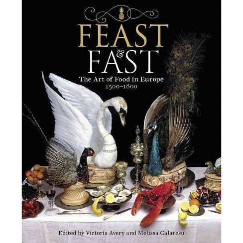 Feast & Fast - by  Victoria Avery & Calaresu (Paperback) - image 1 of 1