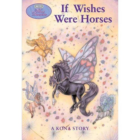 If Wishes Were Horses - (Breyer Wind Dancers) by  Sibley Miller (Paperback) - image 1 of 1