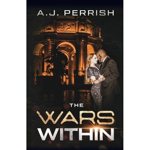 The Wars Within - by  A J Perrish (Paperback) - image 1 of 1