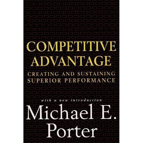 Competitive Advantage - by  Michael E Porter (Hardcover) - image 1 of 1