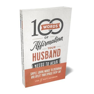 100 Words of Affirmation Your Husband/Wife Needs to Hear Bundle - by Matt Jacobson & Lisa Jacobson