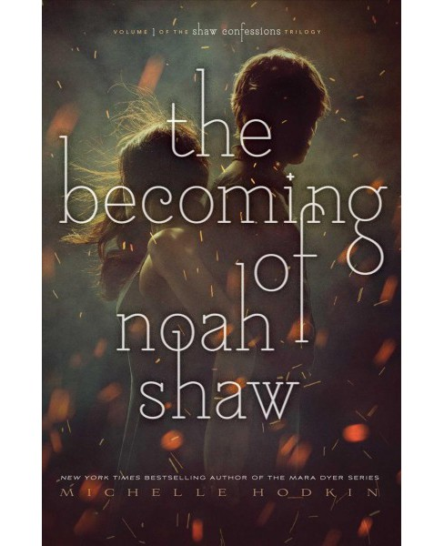 becoming of Noah Shaw -  (Shaw Confessions) by Michelle Hodkin (Hardcover) - image 1 of 1