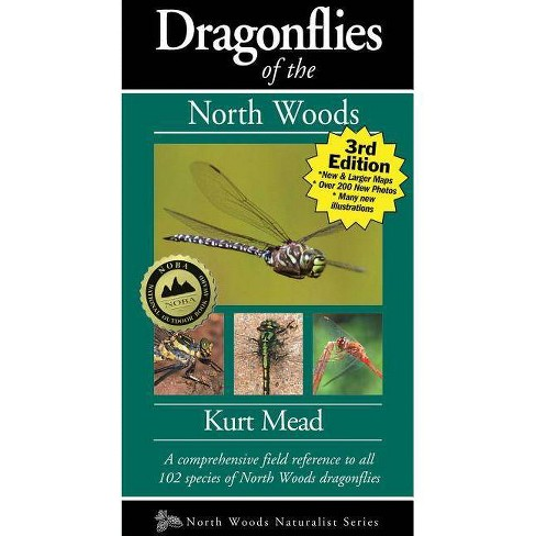 Dragonflies of the North Woods - (Naturalist) 3 Edition by  Kurt Mead (Paperback) - image 1 of 1
