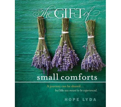 Gift of small comforts (Hardcover) (Hope Lyda) - image 1 of 1