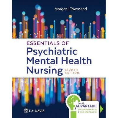 Davis Advantage for Essentials of Psychiatric Mental Health Nursing - 8th Edition by  Karyn I Morgan & Mary C Townsend (Paperback)