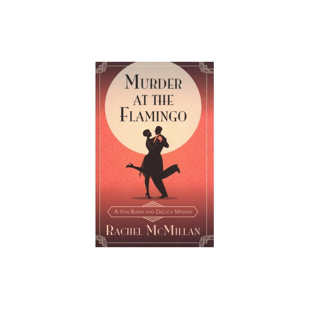 Murder at the Flamingo - Lrg by Rachel McMillan (Hardcover)