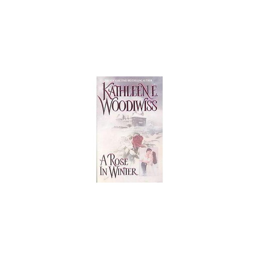 Rose in Winter (Reissue) (Paperback) (Kathleen E. Woodiwiss)