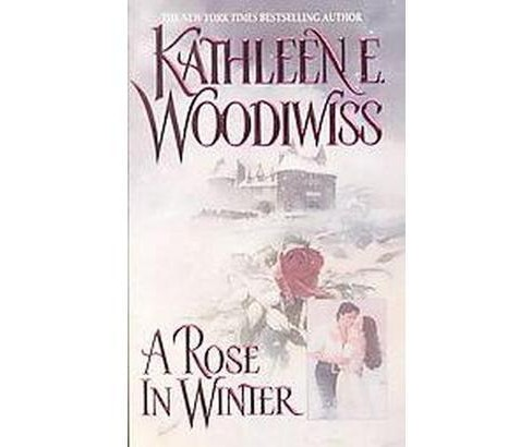 Rose in Winter (Reissue) (Paperback) (Kathleen E. Woodiwiss) - image 1 of 1