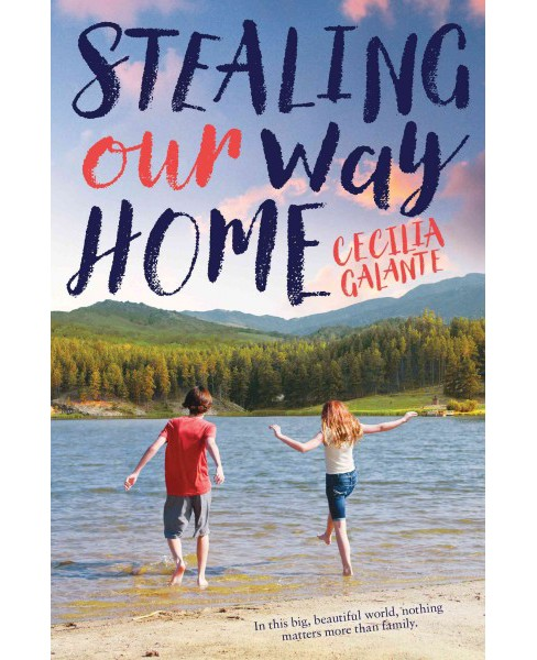 Stealing Our Way Home -  by Cecilia Galante (Hardcover) - image 1 of 1