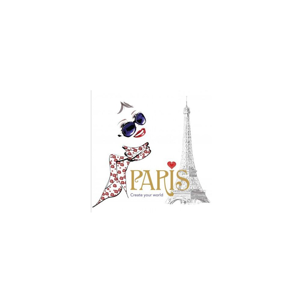 Paris Adult Coloring Book: Create Your World