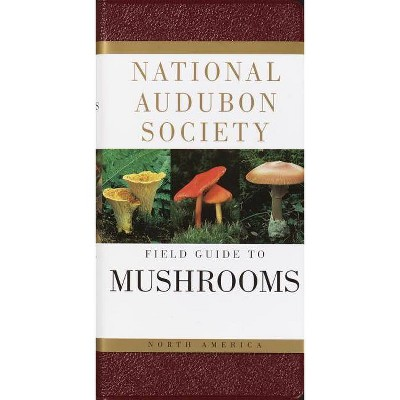 National Audubon Society Field Guide to North American Mushrooms - (National Audubon Society Field Guides (Hardcover)) (Hardcover)
