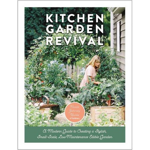 Kitchen Garden Revival - by  Nicole Johnsey Burke (Hardcover) - image 1 of 1