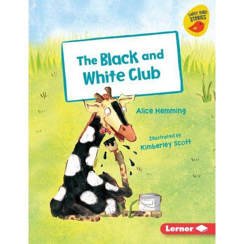 The Black and White Club - (Early Bird Readers -- Orange (Early Bird Stories (Tm))) by  Alice Hemming - image 1 of 1
