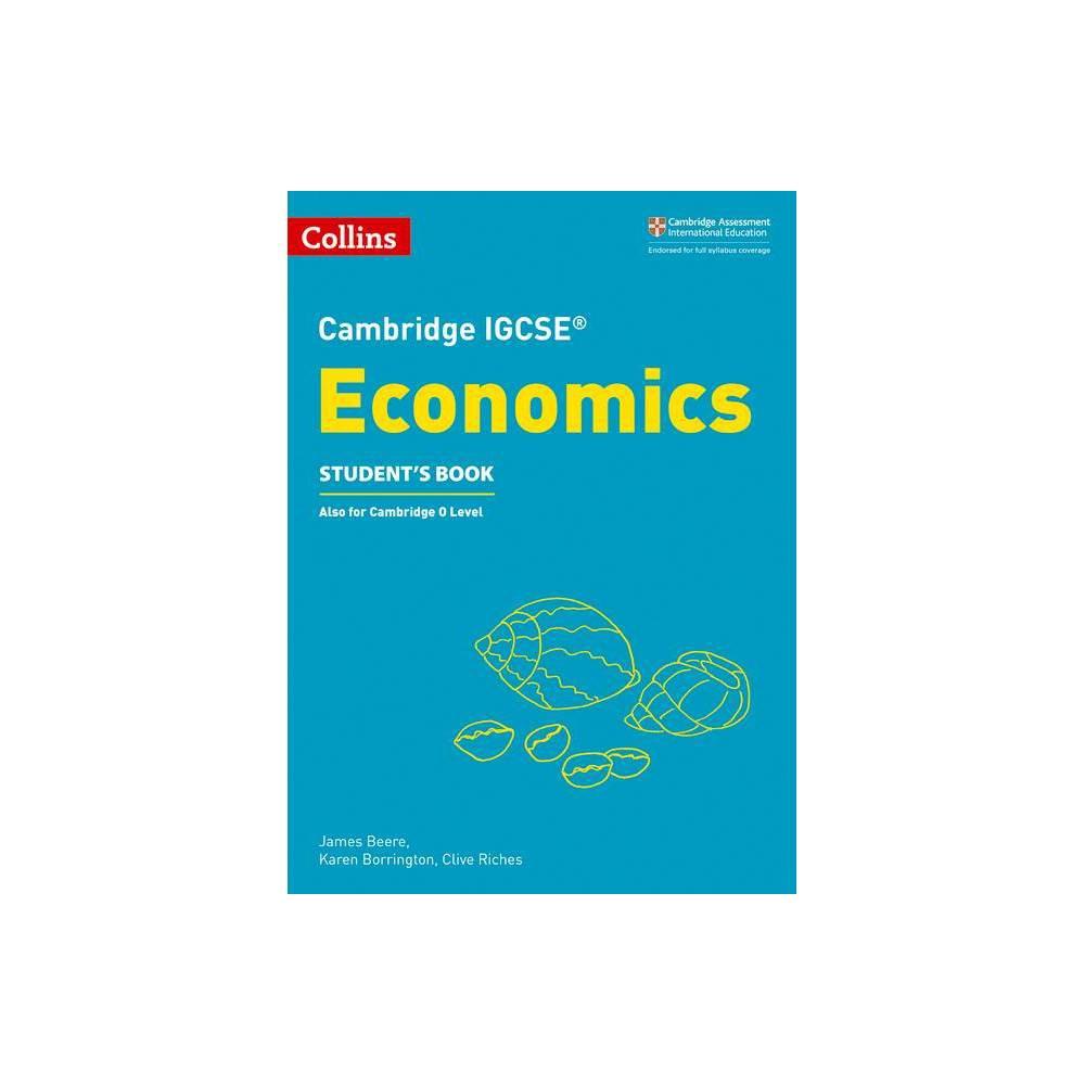 Cambridge Igcse R Economics Student Book Cambridge International Examinations Paperback