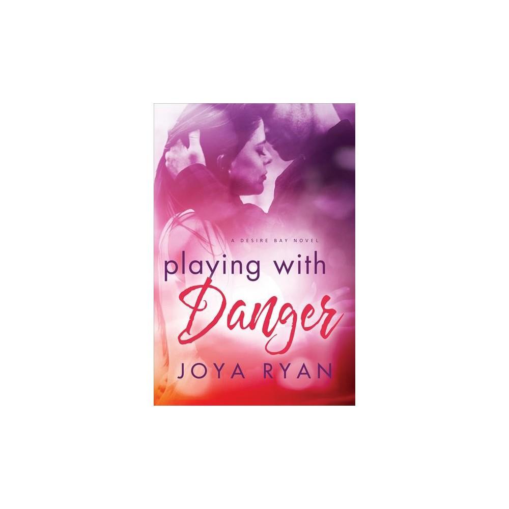 Playing With Danger (Paperback) (Joya Ryan)