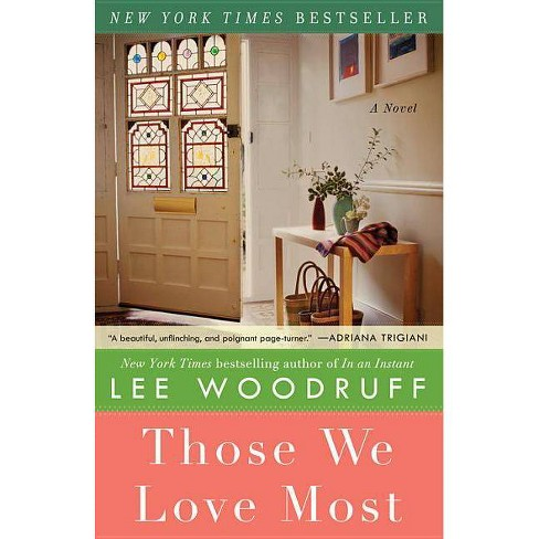 Those We Love Most - by  Lee Woodruff (Paperback) - image 1 of 1