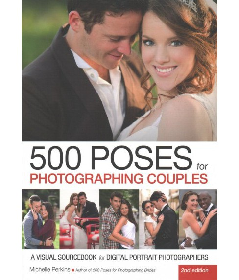 500 Poses for Photographing Couples : A Visual Sourcebook for Digital Portrait Photographers (Paperback) - image 1 of 1