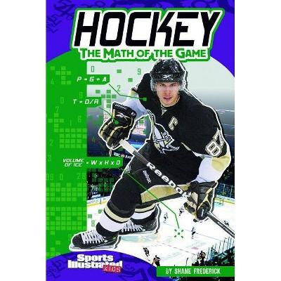 Hockey - (Sports Illustrated Kids: Sports Math) by  Shane Frederick (Paperback)