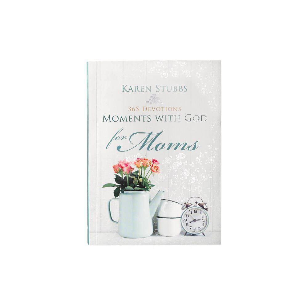 Moments With God For Moms By Karen Stubbs Paperback