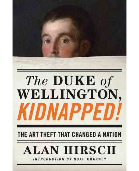 Duke of Wellington, Kidnapped! : The Incredible True Story of the Art Heist That Shocked a Nation - image 1 of 1