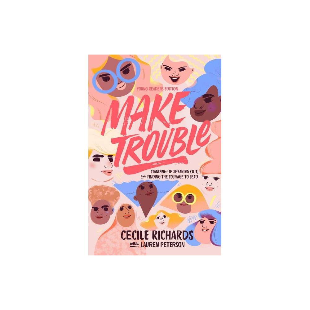 Make Trouble By Cecile Richards Hardcover