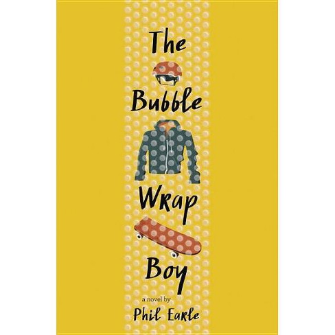 The Bubble Wrap Boy - by  Phil Earle (Paperback) - image 1 of 1