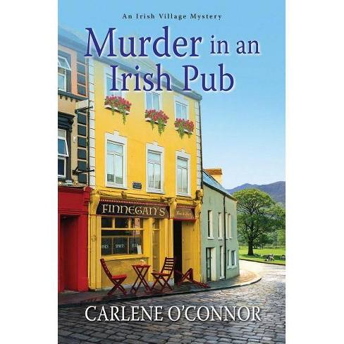 Murder in an Irish Pub - (Irish Village Mystery) by  Carlene O'Connor (Hardcover) - image 1 of 1