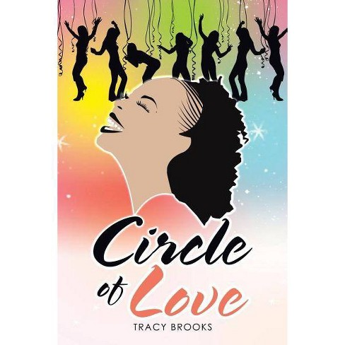 Circle of Love - by  Tracy Brooks (Paperback) - image 1 of 1