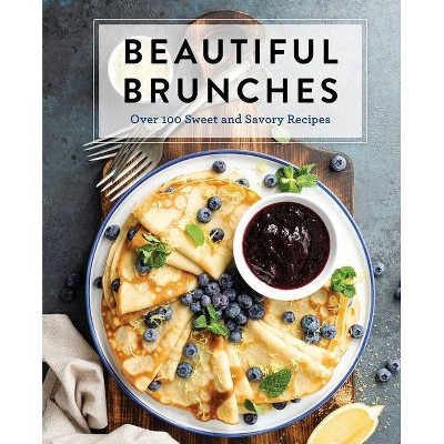 Beautiful Brunches: The Complete Cookbook - (Complete Cookbook Collection)by Cider Mill Press (Hardcover)