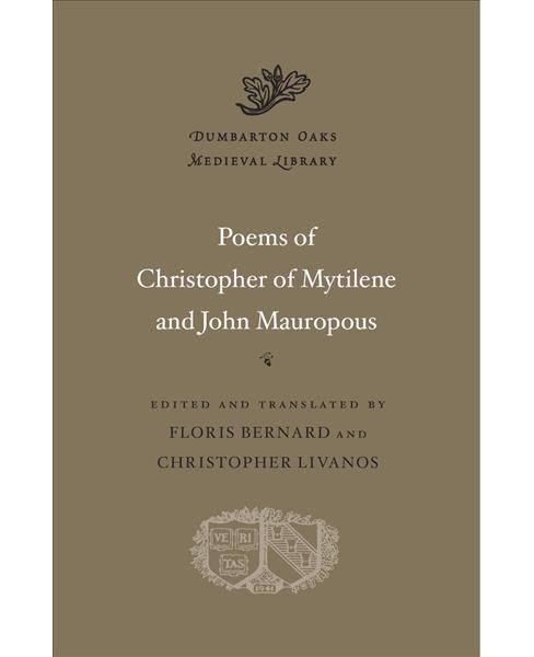 Poems of Christopher of Mytilene and John Mauropous -  Bilingual (Hardcover) - image 1 of 1
