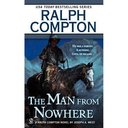 The Man from Nowhere - (Ralph Compton Novels (Paperback)) by  Ralph Compton & Joseph A West (Paperback) - image 1 of 1