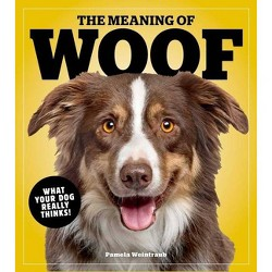 The Meaning of Woof - by  Pamela Weintraub (Paperback)