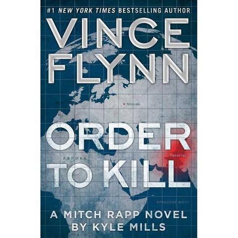 8373419598b5d Order To Kill (Mitch Rapp Series #13) (Hardcover) (Vince Flynn ...