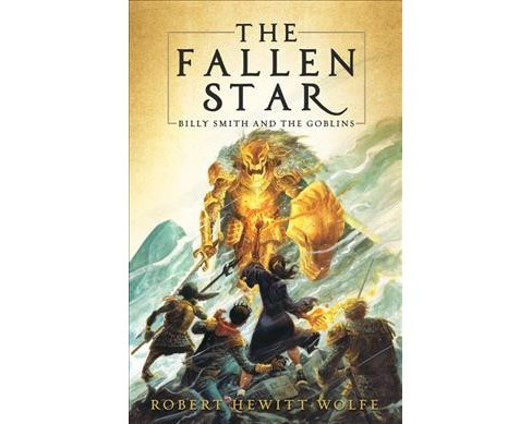 Fallen Star -  (Billy Smith and the Goblins) by Robert Hewitt Wolfe (Hardcover) - image 1 of 1