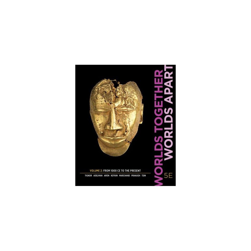 Worlds Together, Worlds Apart : From 1000 CE to the Present (Vol 2) (Paperback) (Robert Tignor & Jeremy