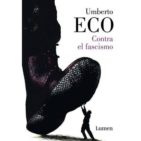 Contra El Fascismo / Eternal Fascism - by  Umberto Eco (Paperback) - image 1 of 1