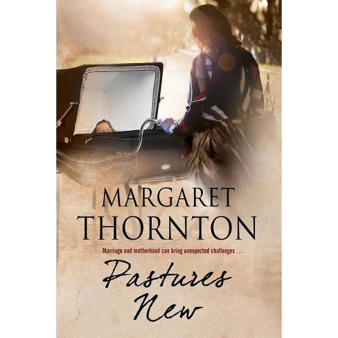 Pastures New - by  Margaret Thornton (Hardcover) - image 1 of 1