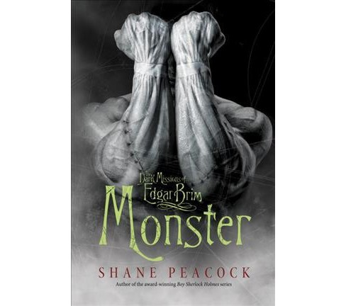 Monster -  (Dark Missions of Edgar Brim) by Shane Peacock (Hardcover) - image 1 of 1