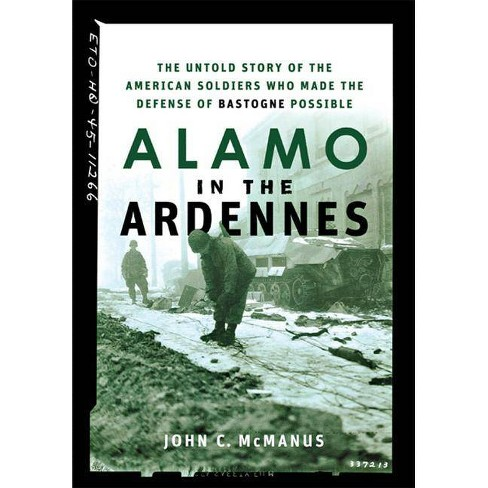 Alamo in the Ardennes - by  John C McManus (Hardcover) - image 1 of 1