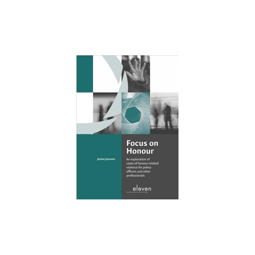 Focus on Honour : An Exploration of Honour-Related Violence for Police Officers and Other Professionals