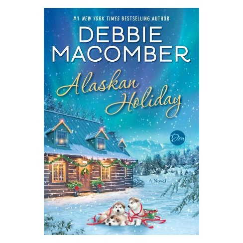 Alaskan Holiday -  by Debbie Macomber (Hardcover) - image 1 of 1