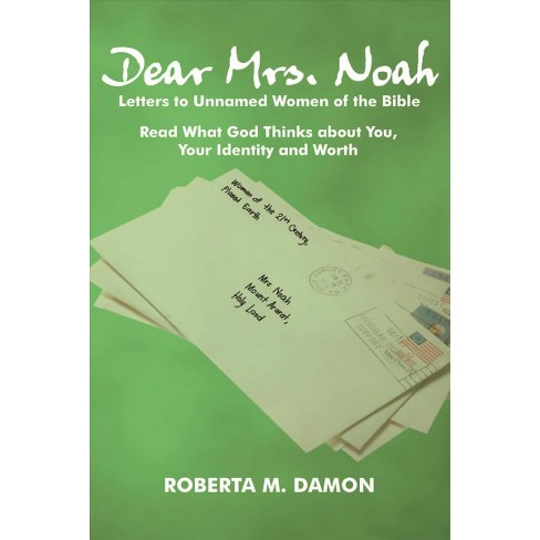 Dear Mrs Noah Letters To Unnamed Women Of The Bible Paperback