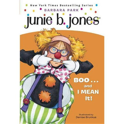 Boo. . .and I Mean It! ( Junie B., First Grader) (Reprint) (Paperback) by Barbara Park