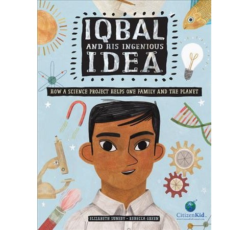 Iqbal and His Ingenious Idea : How a Science Project Helps One Family and the Planet -  (Hardcover) - image 1 of 1