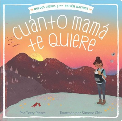 Cuánto Mamá Te Quiere - (New Books for Newborns)by Terry Pierce (Board Book)