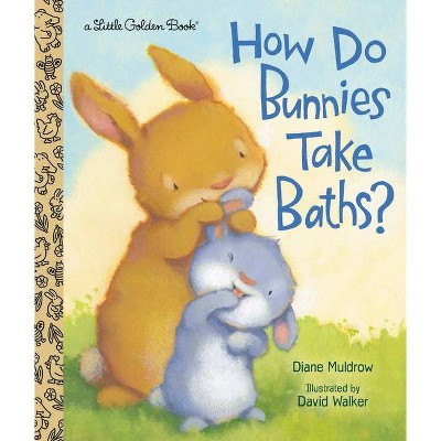 How Do Bunnies Take Baths? - (Little Golden Book) by  Diane Muldrow (Hardcover)