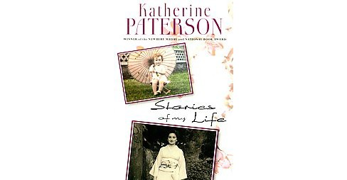 Stories of My Life (Paperback) (Katherine Paterson) - image 1 of 1